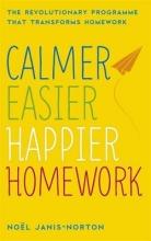 Noel Janis-Norton Calmer, Easier, Happier Homework