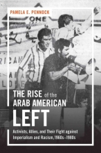 Pennock, Pamela E. The Rise of the Arab American Left