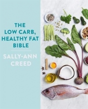 Creed, Sally-ann The Low-carb, Healthy Fat Bible