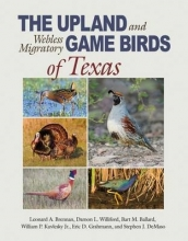 Brennan, Leonard A. The Upland and Webless Migratory Game Birds of Texas