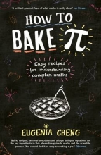 Eugenia Cheng How to Bake Pi