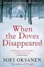 Oksanen, Sofi When the Doves Disappeared