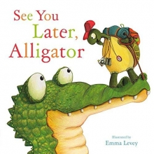 Hopgood, Sally See You Later, Alligator