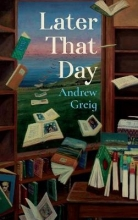 Andrew Greig Later That Day