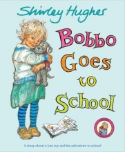 Hughes, Shirley Bobbo Goes To School