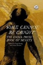 Liane Strauss,   Anja Konig Some Cannot Be Caught