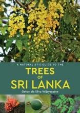 Gehan de Silva Wijeyeratne A Naturalist`s Guide to the Trees of Sri Lanka
