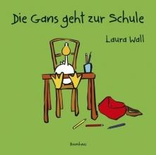 Wall, Laura Die Gans geht zur Schule