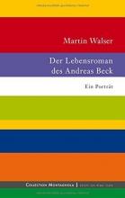 Walser, Martin Der Lebensroman des Andreas Beck