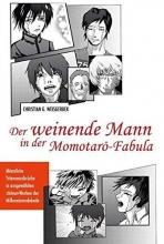 Weisgerber, Christian G. Der weinende Mann in der Momotaro-Fabula
