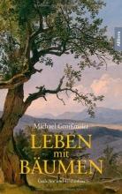 Groißmeier, Michael Leben mit B?umen