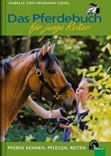 Neumann-Cosel, Isabelle von Das Pferdebuch für junge Reiter