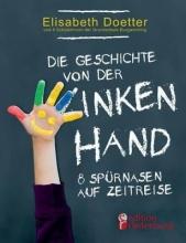 Elisabeth, Doetter Die Geschichte von der linken Hand. 8 Sp�rnasen auf Zeitreise