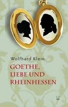 Klein, Wolfhard Goethe, Liebe und Rheinhessen