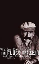Kaufmann, Walter Im Fluss der Zeit