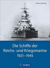 Focke, Harald,   Kaack, Ulf Die Schiffe der Reichs- und Kriegsmarine