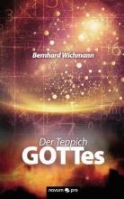 Bernhard Wichmann Der Teppich Gottes