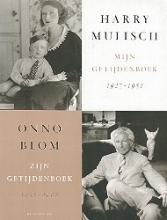 Harry  Mulisch Mijn getijdenboek 1927-1951 ; Zijn getijdenboek 1952-2002