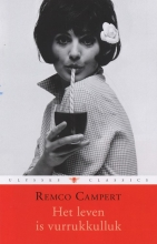 Remco  Campert Het leven is vurrukkulluk