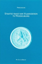 M.C. Le Bailly , Staatse Raad van Vlaanderen te Middelburg (1599-1795)
