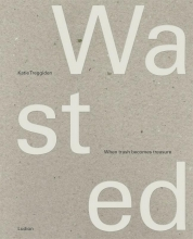 Katie Treggiden , Wasted