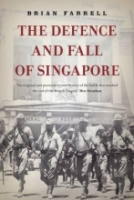 Farrell, Brian P. Defence & Fall Of Singapore