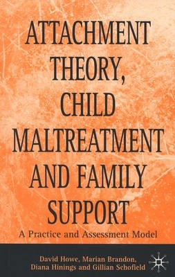 David Howe,   Marian Brandon,   Gillian Schofield,   Diana Hinings,Attachment Theory, Child Maltreatment and Family Support