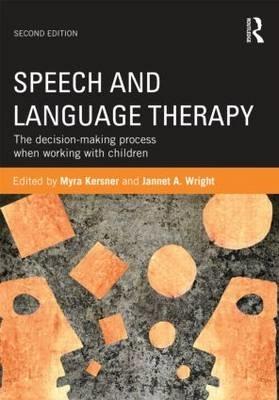 Myra (University College London, UK) Kersner,   Jannet A. (former Professor of Speech and Language Therapy and Head of the Speech and Language Therapy Division at De Montfort University, Leicester, UK) Wright,Speech and Language Therapy