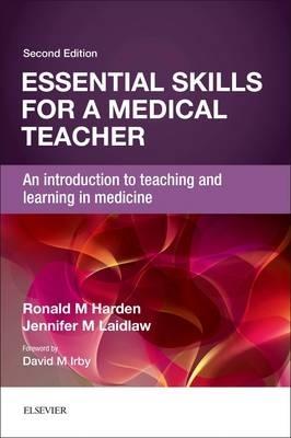 Harden,   Laidlaw,Essential Skills for a Medical Teacher