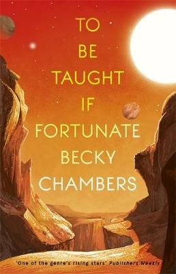 Chambers, Becky,To Be Taught, If Fortunate