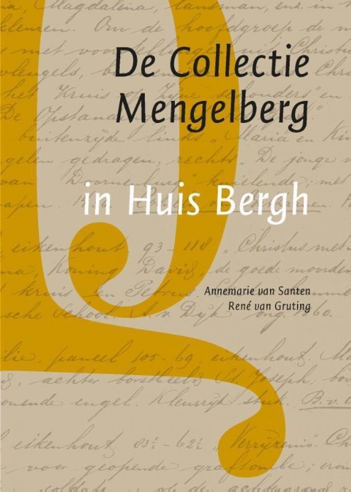 Annemarie van Santen, René van Gruting,De Collectie Mengelberg in Huis Bergh