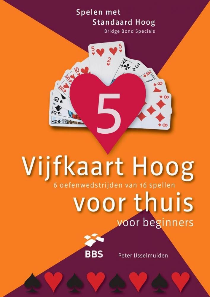 Peter IJsselmuiden,Vijfkaart Hoog voor thuis voor beginners