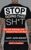John Bishop Gavin, Stop Doing That Sh*t