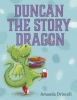 Driscoll, Amanda, Duncan the Story Dragon