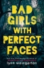 Weingarten Lynn, Bad Girls with Perfect Faces