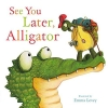 Hopgood, Sally, See You Later Alligator