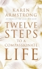 Armstrong, Karen, Twelve Steps to a Compassionate Life