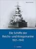 Focke, Harald,   Kaack, Ulf, Die Schiffe der Reichs- und Kriegsmarine