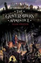 Stratton, Allan The Grave Robber`s Apprentice