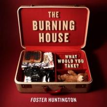 Huntington, Foster The Burning House