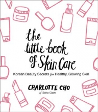 Charlotte Cho The Little Book of Skin Care