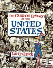 Gonick, Larry The Cartoon History of the United States