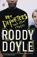 Doyle, Roddy The Deportees and Other Stories