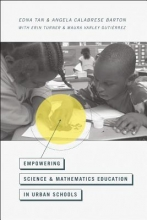 Edna Tan,   Angela Calabrese Barton Empowering Science and Mathematics Education in Urban Communities