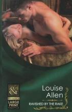 Allen, Louise Ravished By The Rake