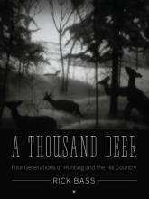 Rick Bass A Thousand Deer