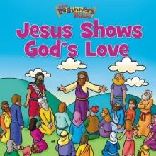 Zondervan The Beginner`s Bible Jesus Shows God`s Love