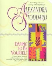 Stoddard, Alexandra Daring to Be Yourself