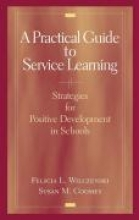 Felicia L. Wilczenski,   Susan M. Coomey A Practical Guide to Service Learning