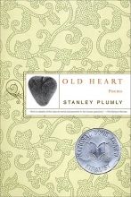 Stanley Plumly Old Heart
